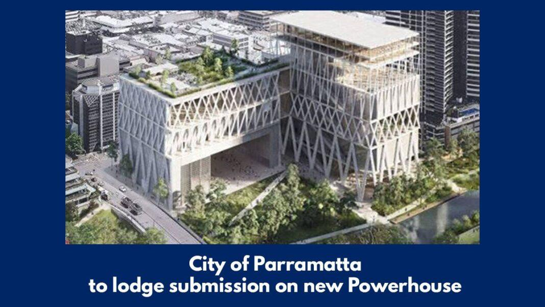 City of Parramatta to lodge submission on new Powerhouse